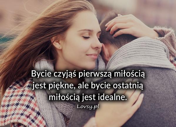 Bycie czyjąś pierwszą miłością jest piękne...