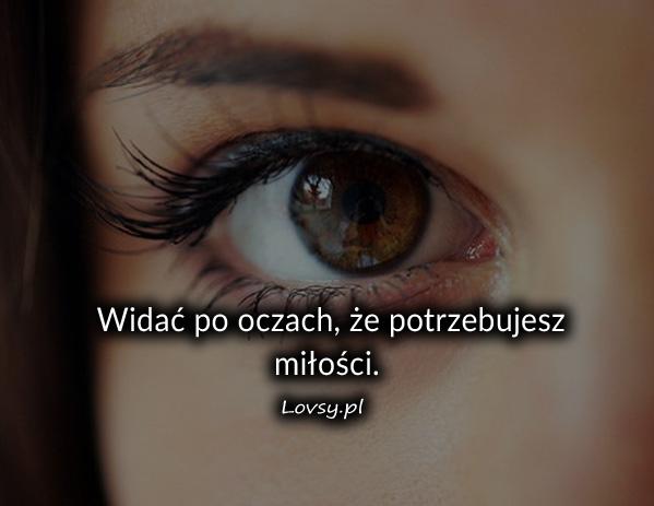 Widać po oczach że ...