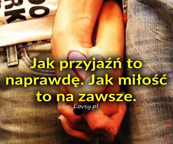 Jak przyjaźń to naprawdę. Jak miłość to...