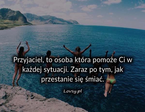 Przyjaciel to osoba która...